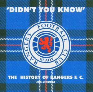 Didn't You Know - History Of Rangers F.C. [Import]