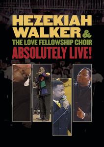 Hezekiah Walker & the Love Fellowship Choir: Absolutely Live!