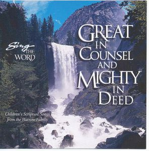 Sing the Word: Great in Counsel & Mighty in Deed