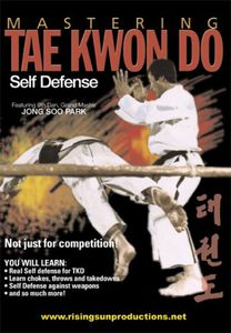 Mastering Tae Kwon Do: Self Defense