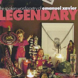 Legendary-The Spoken Word Poetry of Emanuel Xavier