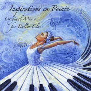 Inspirations en Pointe: Original Music for Ballet