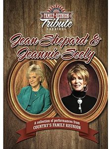 Country's Family Reunion Tribute Series: Jean Shepard and JeannieSeely