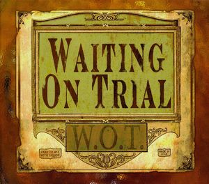 Waiting on Trial