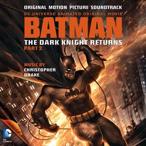 Batman: The Dark Knight Returns, Pt. 2 (Original Soundtrack)