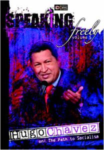 Speaking Freely, Vol. 5: Hugo Chavez