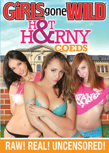 Girls Gone Wild: Hot and Horny Coeds