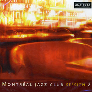 Montreal Jazz Club Session 2 /  Various