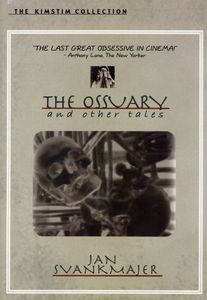Jan Svankmajer: The Ossuary & Other Tales