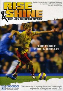 Rise and Shine: The Jay Demerit Story [Documentary]