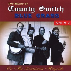 Music of County Switch Live at the Louisiana Hayri