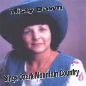 Misty Dawn Sings Ozark Mountain Country