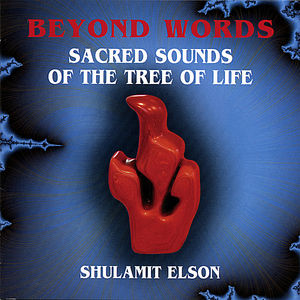Beyond Words Sacred Sounds of the Tree of Life