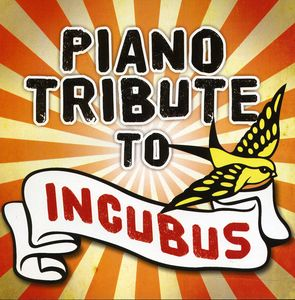 Piano Tribute to Incubus /  Various