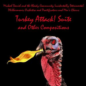 Turkey Attack! Suite & Other Compositions