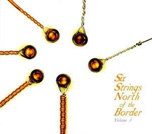 Six Strings North of the Border 3 /  Various