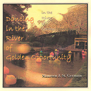 Dancing in the River of Golden Opportunity