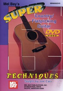 Super Country/ Flatpicking Guitar Techniques