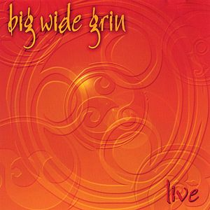 Big Wide Grin-Live