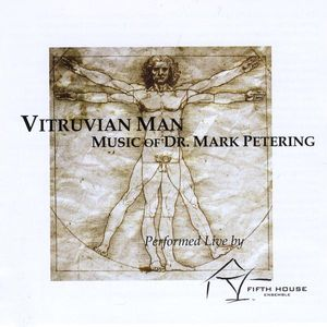Vitruvian Man-Music of Dr. Mark Petering (Live)
