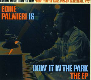 Eddie Palmieri Is Doin' It in the Park - O.S.T.
