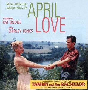 Boone/ Jones : April Love (With Songs from Tammy the Bachelor)