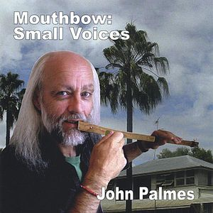 Mouthbow: Small Voices