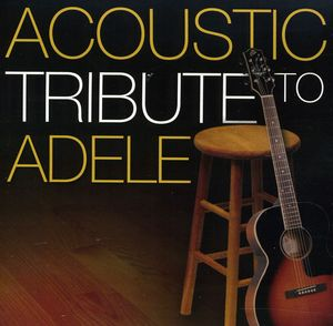 Acoustic Tribute to Adele /  Various