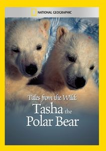 Tales from the Wild: Tasha the Polar Bear