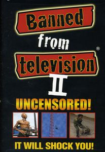 Banned From Television II: Uncensored!