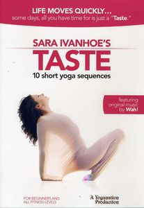 Sara Ivanhoe's Taste: 10 Short Yoga Sequences