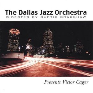 Dallas Jazz Orchestra Presents Victor Cager