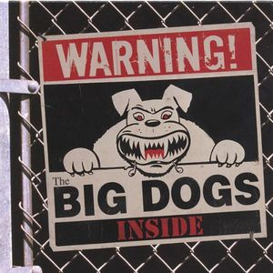 Warning! the Big Dogs Inside