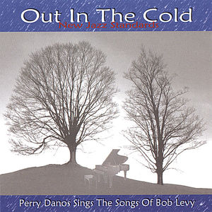 Sings the Songs of Bob Levy Out in the Cold