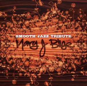 Mary J Blige Smooth Jazz Tribute /  Various