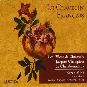 Pieces Clavessin: Jacques Champion Chambonnieres