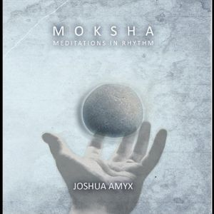 Moksha: Meditations in Rhythm