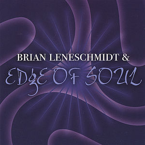 Brian Leneschmidt & Edge of Soul