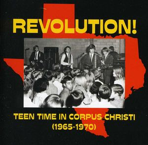 Revolution: Teen Time In Corpus Christi ( 1965-1970 )