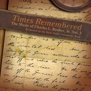 Times Remembered: The Music of Charles L. Booker J