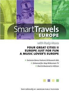 Smart Travels With Rudy Maxa: Four Great Cities II/ Europe Just ForFun/ A Music Lover's Europe