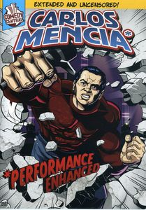 Carlos Mencia*: *Performance Enhanced