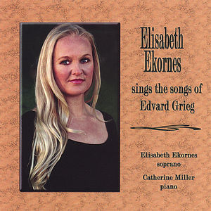 Elisabeth Ekornes Sings the Songs of Edvard Grieg