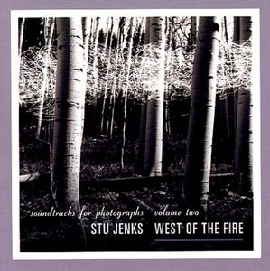 West of the Fire: Soundtracks for Photograp 2