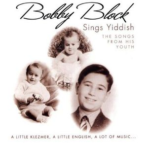 Bobby Block Sings Yiddish
