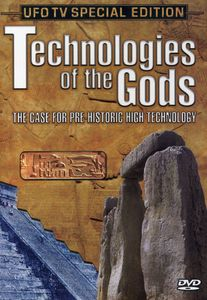 Technologies of the Gods: Case for Pre-Historic