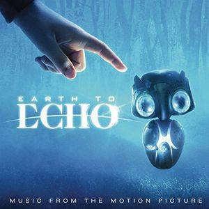 Earth to Echo (Original Soundtrack) [Import]