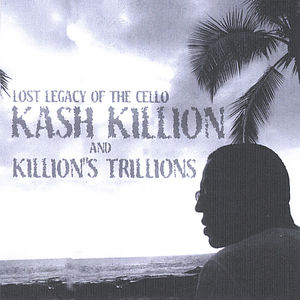 Lost Legacy of the Cello Kash Killion & Killion's