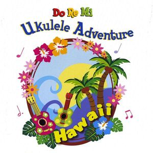 Do Re Mi Ukulele Adventure-Hawaii