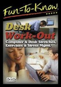 Fun-To-Know - Desk Work-Out - Computer & Desk Stretches, Exercises